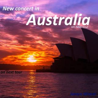 New Concert In Australia, On Next Tour