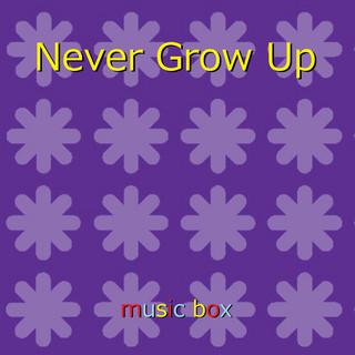 Never Grow Up ~ドラマ「地獄のガールフレンド」主題歌~ (オルゴール) (Never Grow Up (Music Box))
