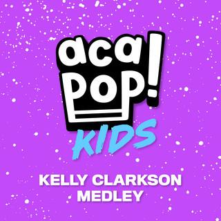 Kelly Clarkson Medley