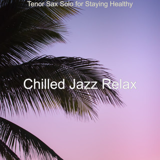 Tenor Sax Solo For Staying Healthy