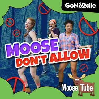 Moose Don\'t Allow
