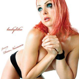 Ladylike Featuring Dave Navarro