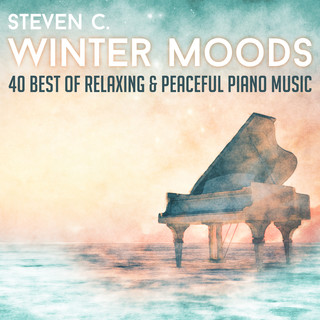 Winter Moods:40 Best Of Relaxing & Peaceful Piano Music