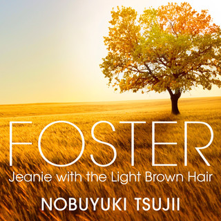 Foster: Jeanie with the Light Brown Hair