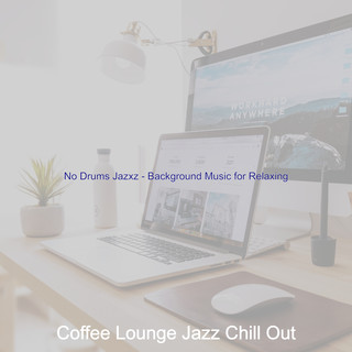 No Drums Jazxz - Background Music For Relaxing