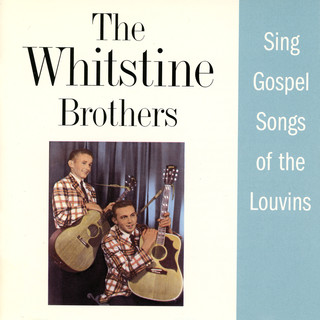 The Whitstein Brothers Sing Gospel Songs Of The Louvins
