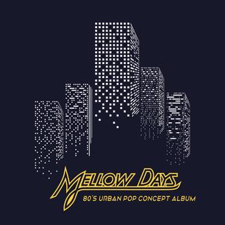 Mellow Days.復古浪漫80s概念專輯 (Mellow Days.80\'s Urban Pop Concept Album)
