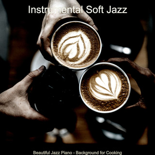 Beautiful Jazz Piano - Background For Cooking