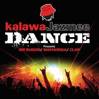 Kalawa Jazmee Dance Presents Sir Bubzin / Maphorisa & Clap