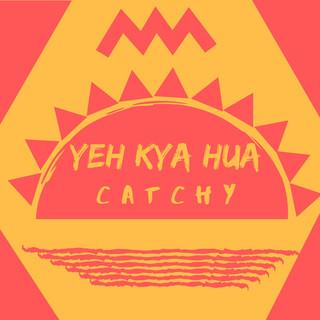 Yeh Kya Hua