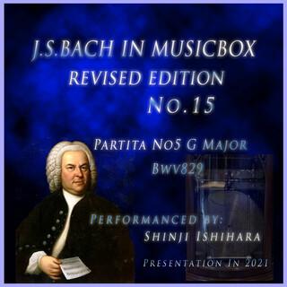 バッハ・イン・オルゴール15改訂版.:パルティータ第5番 ト長調 BWV829(オルゴール) (Bach in Musical Box 15 Revised Version : Partita No5 G Major Bwv829 (Musical Box))