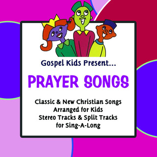 Gospel Kids Present Prayer Songs