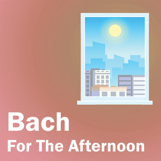 Bach For The Afternoon