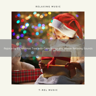 Rejoice By A Christmas Tree With Calm Songs And Winter Relaxing Sounds