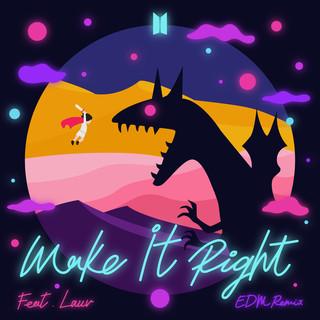 Make It Right (feat. Lauv) (EDM Remix)