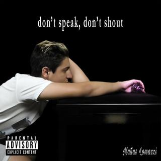 Don't Speak, Don't Shout