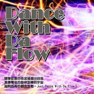 Dance With Da Flow !