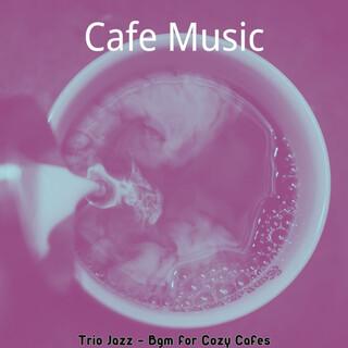 Trio Jazz - Bgm For Cozy Cafes