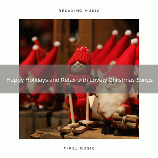 Happy Holidays And Relax With Lovely Christmas Songs
