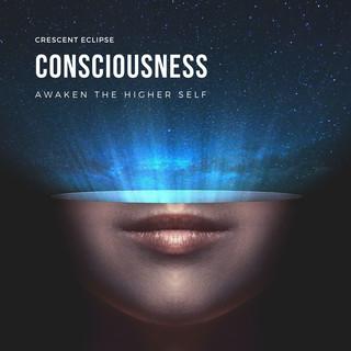 Consciousness:Awaken The Higher Self