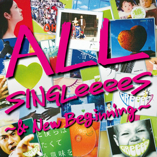 All Singleeees - & New Beginning -