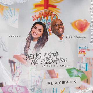 Deus Está Me Ensinando / Ele É O Amor (Playback)