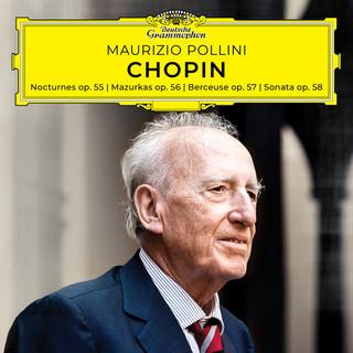 Chopin:Nocturnes, Mazurkas, Berceuse, Sonata, Opp. 55 - 58
