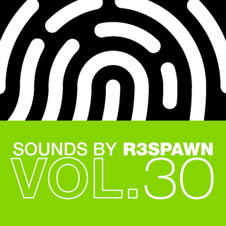 Sounds By R3SPAWN Vol. 30