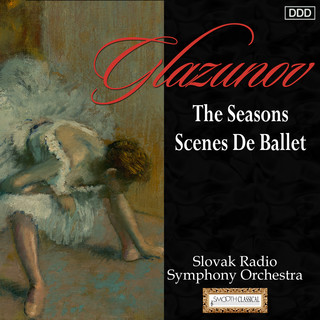 Glazunov:The Seasons - Scenes De Ballet