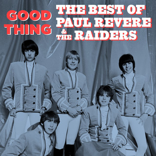 Good Thing:The Best Of Paul Revere & The Raiders