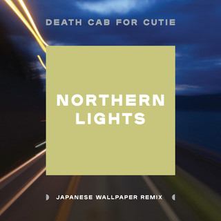 Northern Lights (Japanese Wallpaper Remix)