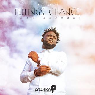 Feelings Change (Day Before)