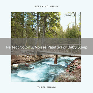 Perfect Colorful Noises Palette For Baby Sleep