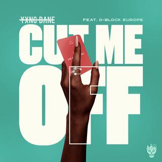 Cut Me Off (Feat. D - Block Europe)