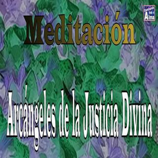 Meditación. Arcángeles De La Justicia Divina