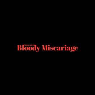 Bloody Miscariage (Deluxe Version)