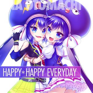 HAPPY*HAPPY EVERYDAY feat.音街ウナ (Happy*Happy Everyday (feat. Otomachi Una))