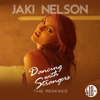 Dancing With Strangers (The Remixes)