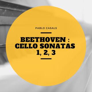 Beethoven:Cello Sonatas 1, 2, 3