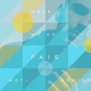 Make Me Do (MOTi Remix)