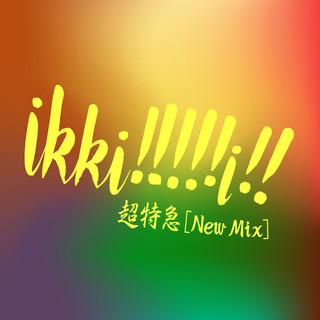 ikki!!!!!i!! (New Mix) (Ikkii New Mix)