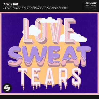 Love, Sweat & Tears (Feat. Danny Shah)