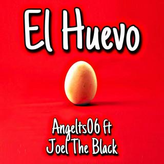 El Huevo (Feat. Joel The Black)