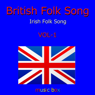 British & Irish Folk Song オルゴール作品集 (A Musical Box Rendition of British and Irish Folk Song)