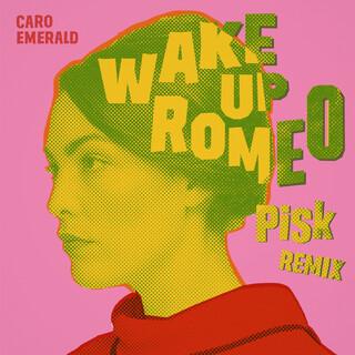 Wake Up Romeo (Pisk Remix)