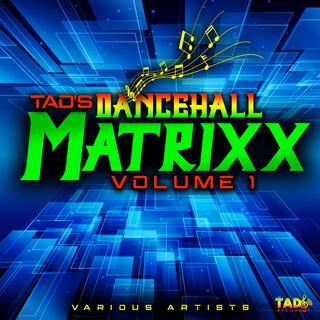 Tad's Dancehall Matrixx, Vol. 1