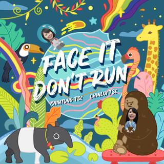 Face It Don't Run