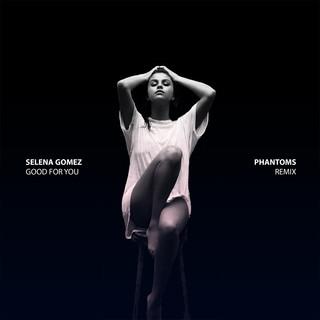 Good For You -Phantoms Remix