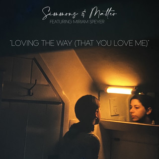 Loving The Way (That You Love Me) (Feat. Miriam Speyer)