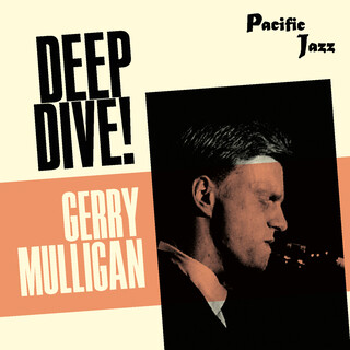 Gerry Mulligan; Deep Dive !